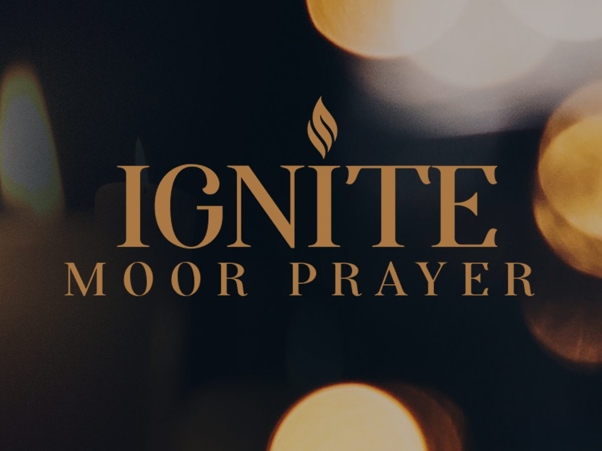 Ignite MOOR Prayer